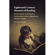 Eighteenth-Century Manners of Reading: Print Culture and Popular Instruction in the Anglophone Atlantic World (English Edition)