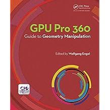 GPU Pro 360 Guide to Geometry Manipulation (English Edition)