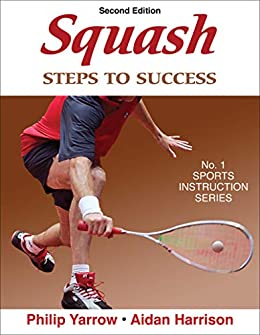 """""""Squash: Steps to Success (STS (Steps to Success Activity) (English Edition)"""",作者:[Yarrow, Philip]"""
