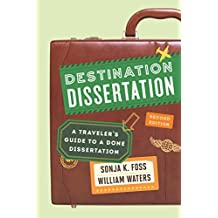 Destination Dissertation: A Traveler's Guide to a Done Dissertation (English Edition)