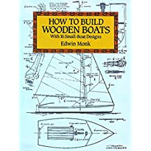 How to Build Wooden Boats: With 16 Small-Boat Designs (Dover Woodworking) (English Edition)