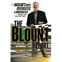 The Blount Report: NASCAR's Most Overrated & Underrated Drivers, Cars, Teams, and Tracks (English Edition)