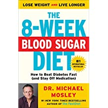 The 8-Week Blood Sugar Diet: How to Beat Diabetes Fast (and Stay Off Medication) (English Edition)