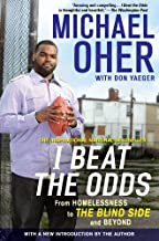 I Beat The Odds: From Homelessness, to The Blind Side, and Beyond (English Edition)