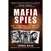 Mafia Spies: The Inside Story of the CIA, Gangsters, JFK, and Castro (English Edition)