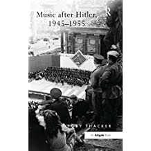 Music after Hitler, 1945-1955 (English Edition)
