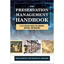 The Preservation Management Handbook: A 21st-Century Guide for Libraries, Archives, and Museums (English Edition)