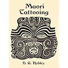 Maori Tattooing (Dover Pictorial Archives) (English Edition)