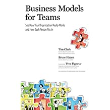 Business Models for Teams: See How Your Organization Really Works and How Each Person Fits In; Library Edition