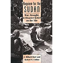 Requiem For The Sudan: War, Drought, And Disaster Relief On The Nile (English Edition)