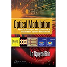Optical Modulation: Advanced Techniques and Applications in Transmission Systems and Networks (Optics and Photonics) (English Edition)