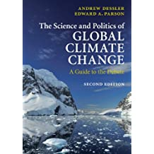 The Science and Politics of Global Climate Change: A Guide to the Debate (English Edition)