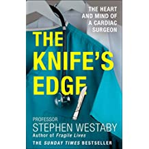 The Knife's Edge: The Heart and Mind of a Cardiac Surgeon (English Edition)