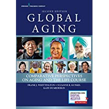 Global Aging, Second Edition: Comparative Perspectives on Aging and the Life Course (English Edition)