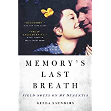 Memory's Last Breath: Field Notes on My Dementia (English Edition)