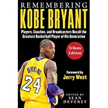 Remembering Kobe Bryant: Players, Coaches, and Broadcasters Recall the Greatest Basketball Player of His Generation (Facing) (English Edition)