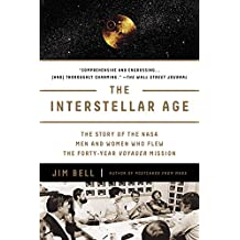 The Interstellar Age: Inside the Forty-Year Voyager Mission (English Edition)
