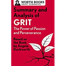 Summary and Analysis of Grit: The Power of Passion and Perseverance: Based on the Book by Angela Duckworth (Smart Summaries) (English Edition)