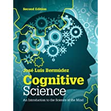 Cognitive Science: An Introduction to the Science of the Mind (English Edition)
