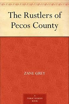 """The Rustlers of Pecos County (免费公版书) (English Edition)"",作者:[Grey,Zane]"