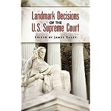 Landmark Decisions of the U.S. Supreme Court (English Edition)