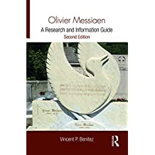 Olivier Messiaen: A Research and Information Guide (Routledge Music Bibliographies) (English Edition)