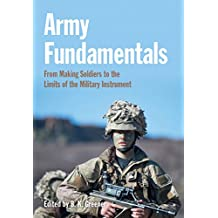 Army Fundamentals: From making soldiers to the limits of the military instrument (English Edition)