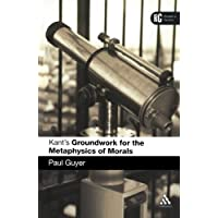 Kant's Groundwork for the Metaphysics of Morals: A Reader's Guide