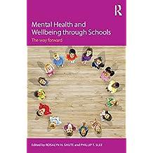 Mental Health and Wellbeing through Schools: The Way Forward (English Edition)