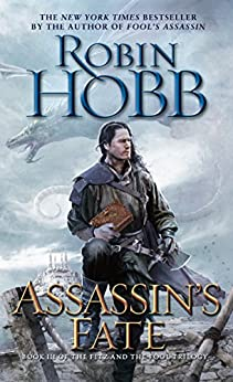 """""""Assassin's Fate: Book III of the Fitz and the Fool trilogy (English Edition)"""",作者:[Hobb, Robin]"""