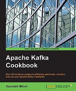 """Apache Kafka Cookbook (English Edition)"",作者:[Saurabh Minni]"