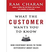 What the Customer Wants You to Know: How Everybody Needs to Think Differently About Sales (English Edition)