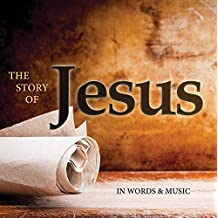 The Story of Jesus: In Words and Music
