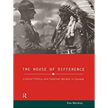 House of Difference: Cultural Politics and National Identity in Canada (Sussex Studies in Culture and Communication) (English Edition)