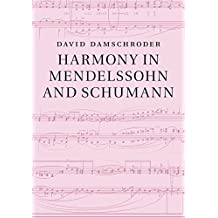 Harmony in Mendelssohn and Schumann (English Edition)