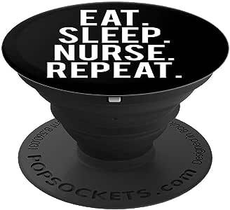 Eat Sleep Nurse Repeat Popgrip - PopSockets 手机和平板电脑抓握支架260027  黑色