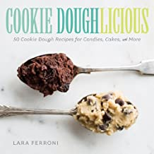 Cookie Doughlicious: 50 Cookie Dough Recipes for Candies, Cakes, and More (English Edition)