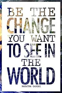 海报 Foundry Mahatma Gandhi Be The Change You Want to See in The World Earth Be The Change You Wantto See in The World Earth Motivational Laminated Poster 12x18 inches 292575