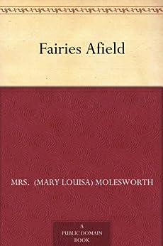 """Fairies Afield (English Edition)"",作者:[Molesworth,Mrs.  (Mary Louisa)]"
