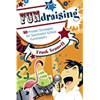 FUNdraising: 50 Proven Strategies for Successful School Fundraisers (English Edition)