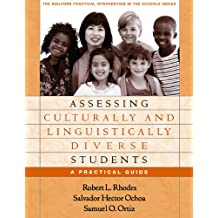 Assessing Culturally and Linguistically Diverse Students: A Practical Guide (The Guilford Practical Intervention in the Schools Series) (English Edition)
