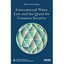 International Water Law and the Quest for Common Security (Earthscan Studies in Water Resource Management) (English Edition)