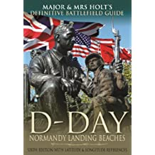 Major & Mrs Holt's Definitive Battlefield Guide to the D-Day Normandy Landing Beaches: Sixth Edition with Latitude and Longitude References (Major and Mrs Holt's Battlefield Guides) (English Edition)