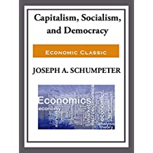 Capitalism, Socialism, and Democracy (English Edition)