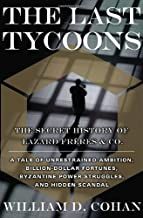 The Last Tycoons: The Secret History of Lazard Freres & Co. (English Edition)