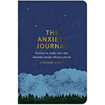 The Anxiety Journal: Exercises to soothe stress and eliminate anxiety wherever you are (English Edition)