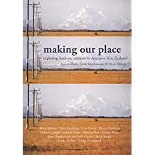 Making our Place: Exploring land-use tensions in Aotearoa New Zealand (English Edition)