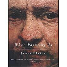 What Painting Is (English Edition)