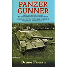 Panzer Gunner: From My Native Canada to the German Osfront and Back. In Action with 25th Panzer Regiment, 7th Panzer Division 1944-45 (English Edition)