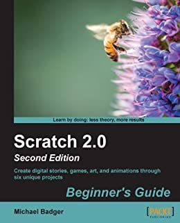 """""""Scratch 2.0 Beginner's Guide Second Edition (English Edition)"""",作者:[Badger,  Michael]"""